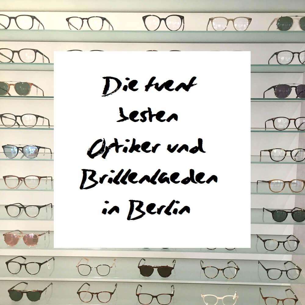 Die 5 besten Optiker und Brillenläden in Berlin