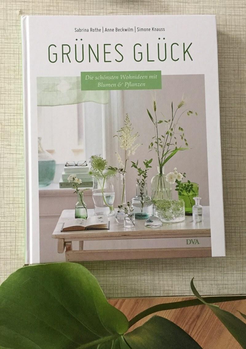 Grünes Glück - Die schönsten Wohnideen mit Blumen & Pflanzen