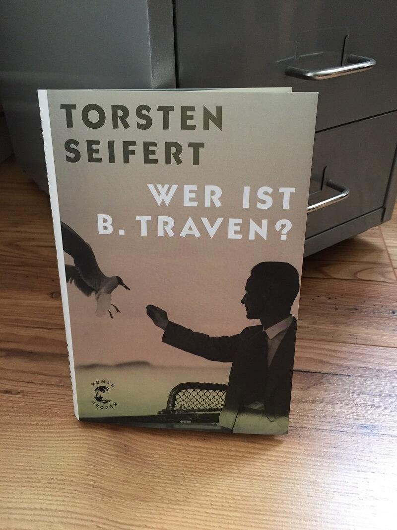 Wer ist B. Traven? von Torsten Seifert
