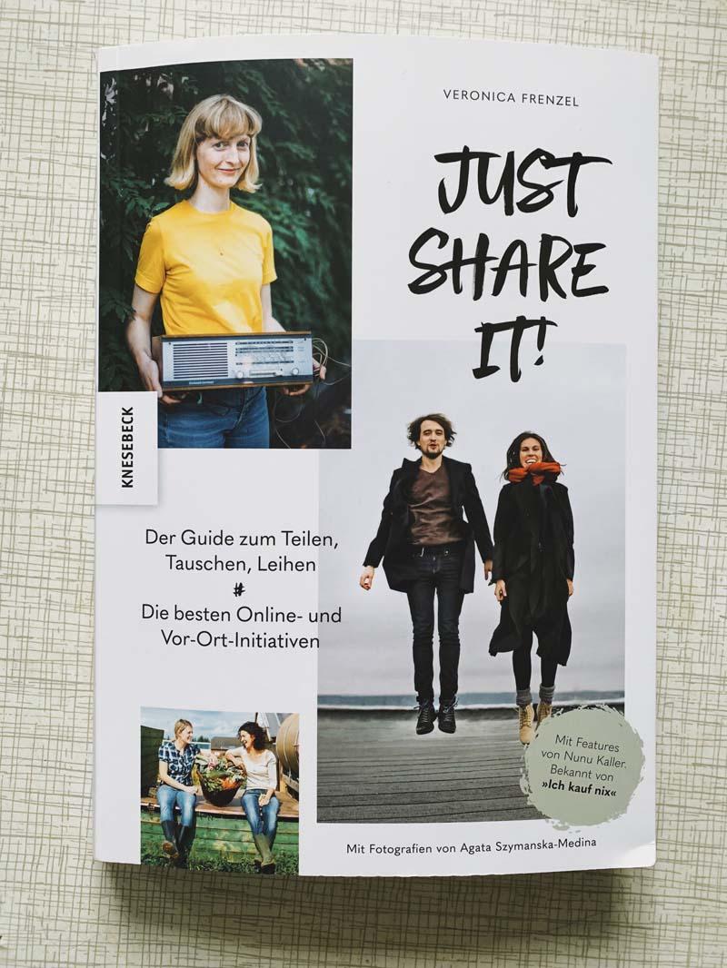 Just share it!: Der Guide zum Teilen, Tauschen, Leihen