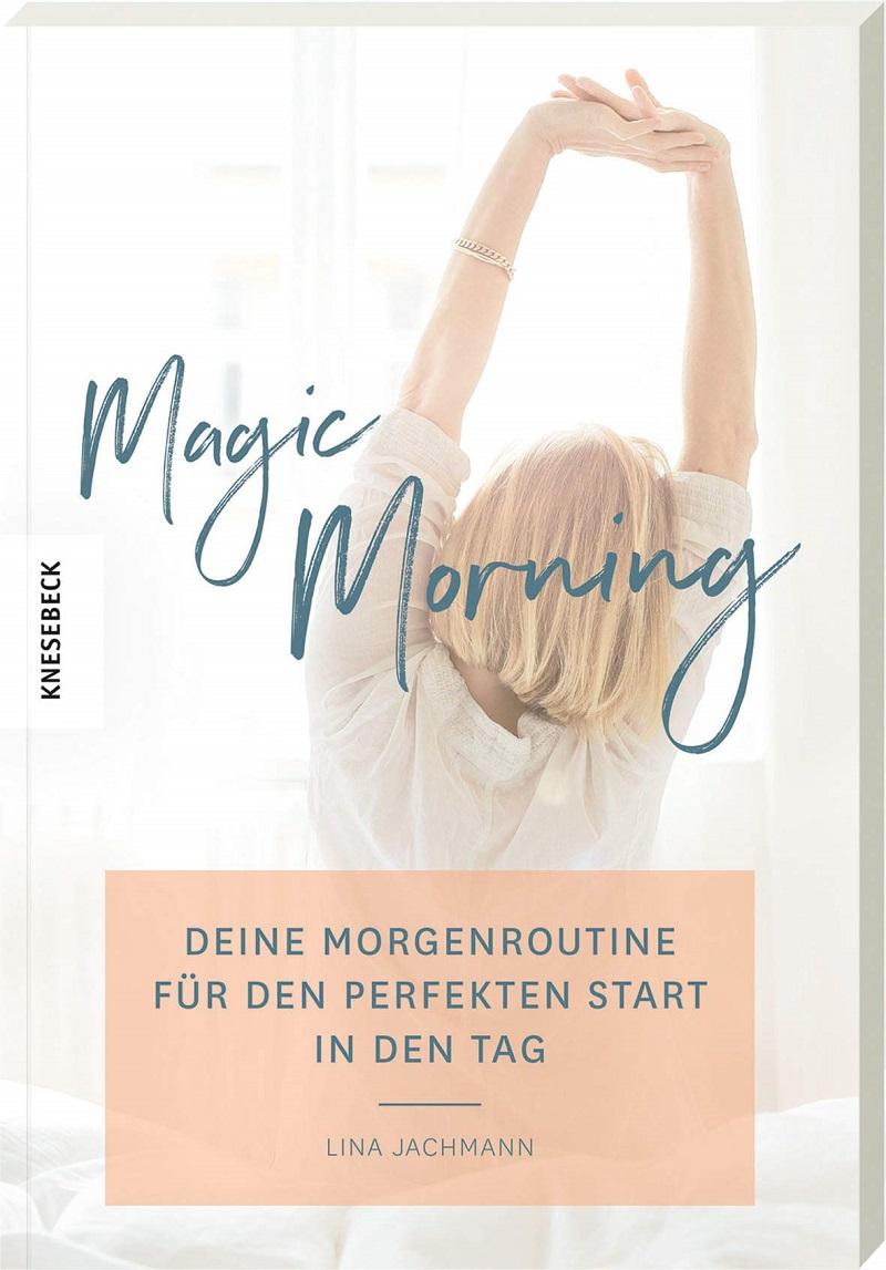 Magic Morning: Deine Morgenroutine für den perfekten Start in den Tag