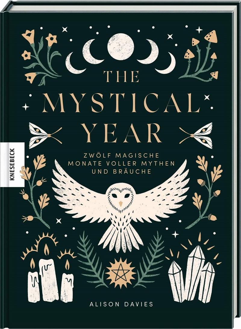 The Mystical Year - Zwölf magische Monate voller Mythen und Bräuche von Alison Davies